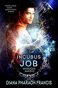 The Incubus Job (Mission: Magic Book 1) by [Francis, Diana Pharaoh]