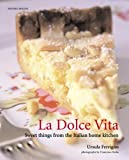 La Dolce Vita: Sweet Things from the Italian Home Kitchen (Mitchell Beazley Food) by Ursula Ferrigno (2006-07-28)