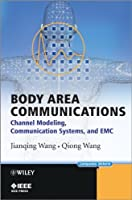 Body Area Communications: Channel Modeling, Communication Systems, and EMC Front Cover