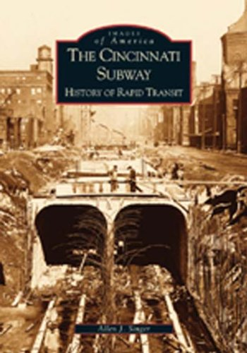 Cincinnati Subway:  History of Rapid Transit,  The  (OH)   (Images of - In City Stores Sd Rapid