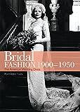 Bridal Fashion 1900-1950 (Shire Library USA)
