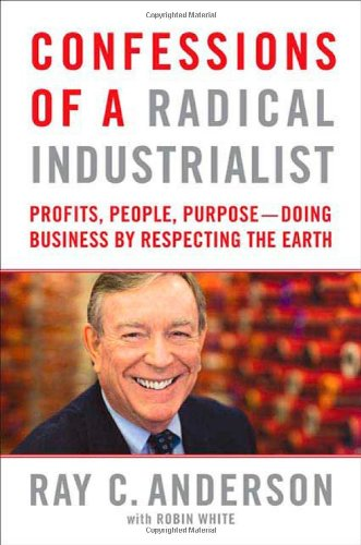Confessions of a Radical Industrialist: Profits, People,...