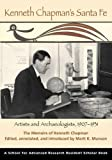 img - for Kenneth Chapman's Santa Fe: Artists and Archaeologists, 1907-1931: The Memoirs of Kenneth Chapman (A School for Advanced Research Resident Scholar Book) book / textbook / text book