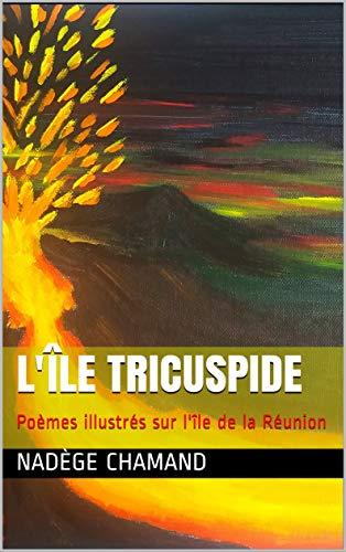 Amazoncom Lîle Tricuspide Poèmes Illustrés Sur Lîle De