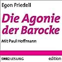 Die Agonie der Barocke Hörbuch von Egon Friedell Gesprochen von: Paul Hoffmann