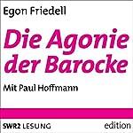 Die Agonie der Barocke | Egon Friedell