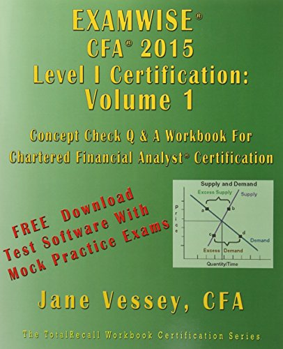 ExamWise CFA 2015 Level I Certification Volume 1 The Candidates Question And Answer Workbook (With Practice Exam Software) (Totalrecall: The It Question Book) by TotalRecall Publications