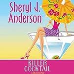 Killer Cocktail: A Molly Forrester Novel | Sheryl J. Anderson