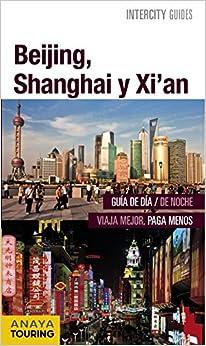 Beijing, Shanghai, Xi'an por Anaya Touring epub