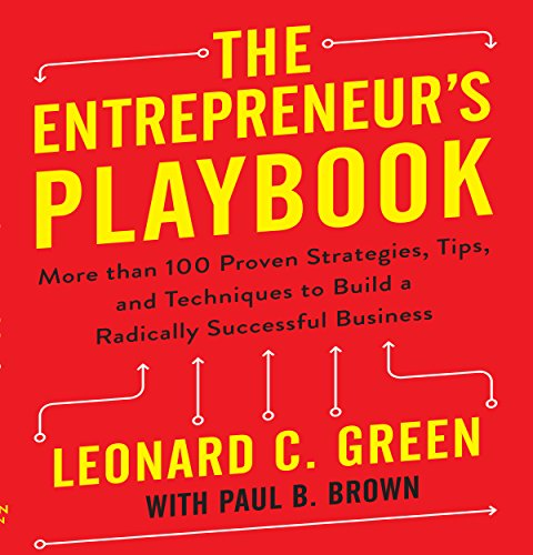 The Entrepreneur's Playbook: More Than 100 Proven Strategies, Tips, and Techniques to Build a Radically Successful Business Audiobook [Free Download by Trial] thumbnail