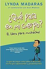 Que pasa en mi cuerpo? El libro para muchachos: La guía de mayor venta sobre el desarrollo, escrita para adolescentes y preadolescentes (What's Happening to My Body?) Paperback
