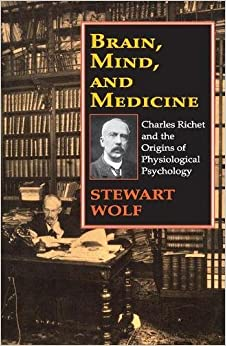 Brain, Mind, and Medicine: Charles Richet and the Origins of Physiological Psychology