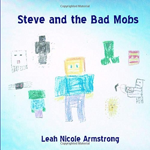 Steve and the Bad Mobs: An Unofficial Minecraft Adventure