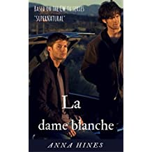 La dame blanche (Supernatural t. 1) (French Edition)