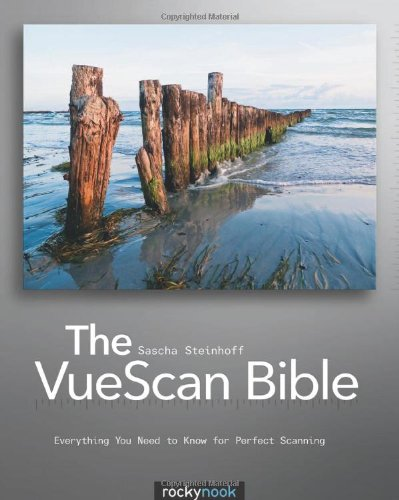 [PDF] The VueScan Bible: Everything You Need to Know for Perfect Scanning Free Download | Publisher : Rocky Nook | Category : Computers & Internet | ISBN 10 : 1933952695 | ISBN 13 : 9781933952697