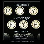 Memoirs of a Teenage Amnesiac | Gabrielle Zevin