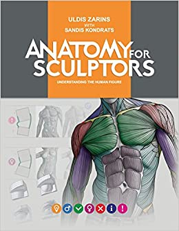 Anatomy for sculptors amazon uldis zarins with sandis anatomy for sculptors amazon uldis zarins with sandis kondrats 9780990341109 books fandeluxe Choice Image