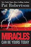 Miracles Can Be Yours Today, Pat Robertson, 1591454239