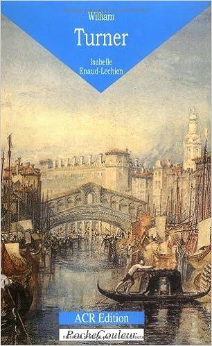 Téléchargement William Turner (1775-1851) : Une figure majeure de l'Histoire de l'Art britannique pdf ebook
