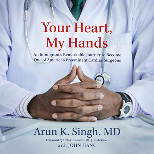 - Your Heart, My Hands: An Immigrant's Remarkable Journey to Become One of America's Preeminent Cardiac Surgeons