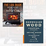 Norwegian Wood and The Log Book Collection - Norwegian Wood: Chopping, Stacking and Drying Wood the Scandinavian Way[Hardcover],The Log Book: Getting The Best From Your Woodburning Stove 2 Book Bundle