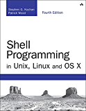 Shell Programming in Unix, Linux and OS X (Developer's Library)