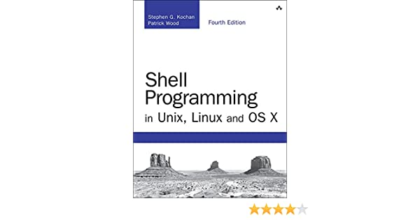 Amazon com: Shell Programming in Unix, Linux and OS X: The
