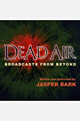Dead Air: Broadcasts from Beyond Audible Audiobook