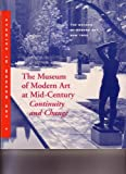 The Museum of Modern Art at Mid-Century, , 0810961539