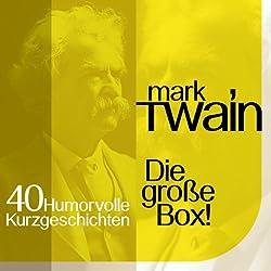 Mark Twain: 40 humorvolle Kurzgeschichten