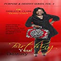 Birthing Your Destiny: Learn How to Release the Greatness of God Within You to Obtain Your Destiny Audiobook by Dr. Shirley K. Clark Narrated by Alexandra Matthew