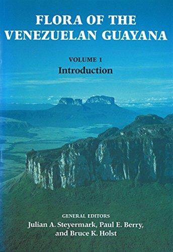 Flora of the Venezuelan Guayana, Volume 1 (Introduction)