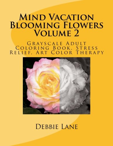 Download Mind Vacation Blooming Flowers Volume 2: Grayscale Adult Coloring Book, Stress Relief, Art Color Therapy ebook