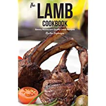 The Lamb Cookbook: Savory Restaurant Quality Lamb Recipes
