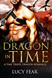 A Dragon In Time: A Fantasy Time Travel Romance