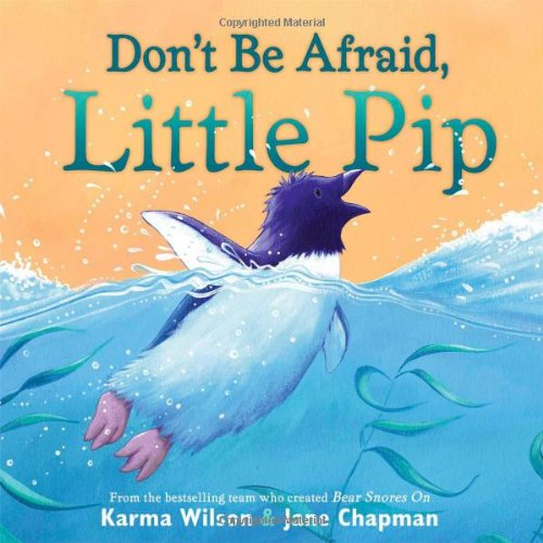 Read Online Don't Be Afraid, Little Pip ebook