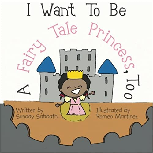 Book I Want To Be A Fairy Tale Princess, Too (Girls Are Amazing) (Volume 1)