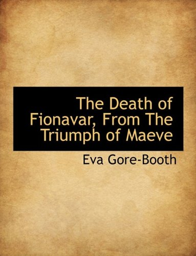 The Death of Fionavar, From The Triumph of Maeve
