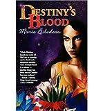 [ Destiny's Blood [ DESTINY'S BLOOD BY Bilodeau, Marie ( Author ) Jul-25-2010[ DESTINY'S BLOOD [ DESTINY'S BLOOD BY BILODEAU, MARIE ( AUTHOR ) JUL-25-2010 ] By Bilodeau, Marie ( Author )Jul-25-2010 Paperback