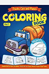 Trucks, Planes and Cars Coloring Book: Cars coloring book for kids & toddlers - activity books for preschooler - coloring book for Boys, Girls, Fun, ... book for kids ages 2-4 4-8) (Volume 1) Paperback
