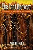The Last Harvest, Paul Raeburn, 0803289626