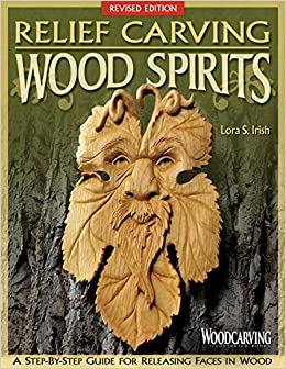 Relief carving wood spirits revised edition a step by step guide