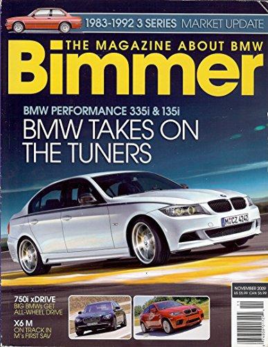 Bimmer, November 2009. 1983-1992 3 Series Market Update, BMW Performance 335i & 135i: BMW Takes on the Tuners, 750 xDrive, X6 M.