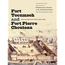 Fort Tecumseh and Fort Pierre Chouteau: Journal and Letter Books, 18301850
