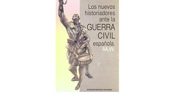 Nuevos historiadores ante la guerra civil española,Los Biblioteca de ensayo: Amazon.es: Artistas varios: Libros