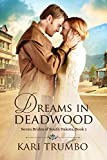 Dreams in Deadwood (Seven Brides of South Dakota Book 1)