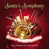 Santa's Symphony The Avalon Pops Orchestra 15 Songs Produced By Yuri Sazonoff.