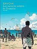 vignette de 'Les esclaves oubliés de Tromelin (Sylvain Savoia)'