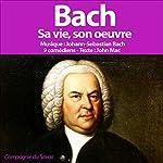 Bach: Sa vie, son œuvre | John Mac