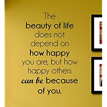 Amazon Com The Beauty Of Life Does Not Depend On How Happy You Are